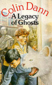 A Legacy of Ghosts (Red Fox Older Fiction), Colin Dann | Paperback Book | Accept