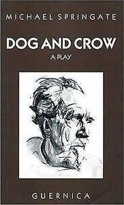 Dog and Crow by Michael Springate (Paperback, 1991)