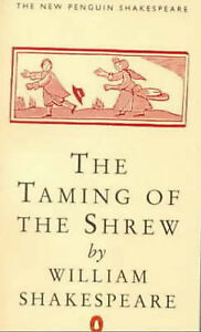 the status of women in william shakespeares taming of the shrew Actor-director deshik vansadia's adaptation of william shakespeare's 'the taming of the shrew' will see men playing women's roles and vice versa.