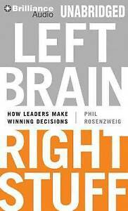 Left Brain, Right Stuff: How Leaders Make Winning Decisions by Phil...