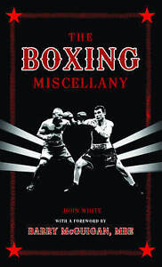 The Boxing Miscellany White John New Book - Hereford, United Kingdom - The Boxing Miscellany White John New Book - Hereford, United Kingdom