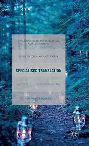Specialised Translation: Shedding the 'Non-Literary' Tag by Rogers, M. -Hcover