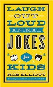 Laugh-Out-Loud-Animal-Jokes-for-Kids-by-Rob-Elliott-2014-Paperback