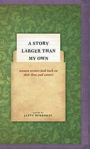 A Story Larger than My Own – Women Writers Look Back on their Lives and Ca