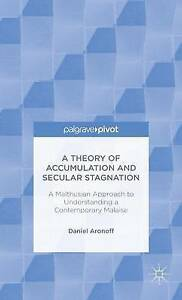 A Theory of Accumulation and Secular Stagnation by Aronoff, Daniel -Hcover