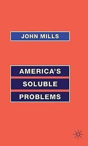 America's Soluble Problems, JOHN MILLS, Used; Good Book
