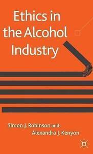 Ethics in the Alcohol Industry, New, Alexandra J Kenyon, Simon J Robinson Book