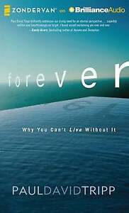 Forever: Why You Can't Live Without It by Tripp, Paul David 9781501212765