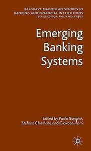 Emerging Banking Systems (Palgrave Macmillan Studies in Banking and Financial In