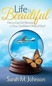 Life is Beautiful: How a Lost Girl Became a True, Confident Child of God (Morgan