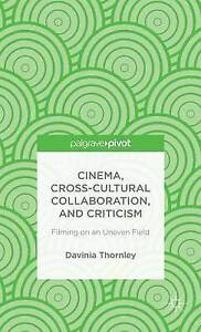 Cinema Cross-Cultural Collaboration Criticism Filming on an Uneven Field by Thor