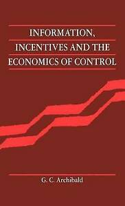 Information, Incentives and the Economics of Control, Archibald, G. C., Used; Go