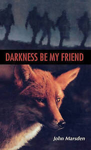 Darkness Be My Friend (The Tomorrow Series #4)-ExLibrary