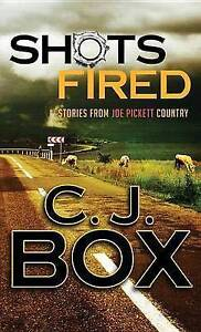 Shots Fired: Stories from Joe Pickett Country by Box, C. J. 9781628992366