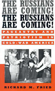 The Russians Are Coming! The Russians Are Coming!: Pageantry and Patriotism in C
