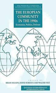 The European Community in the 1990's: Economics, Politics, Defense (Berg Europea