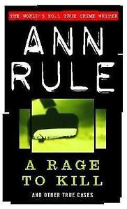 """VERY GOOD"" A Rage to Kill and other True Cases, Rule, Ann, Book"