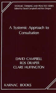 A Systemic Approach to Consultation (Systemic Thinking and Practice) by Campbel