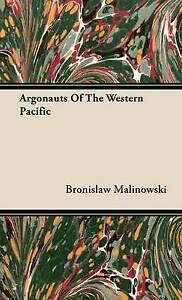 Argonauts Of The Western Pacific - An Account of Native Enterprise and Adventure
