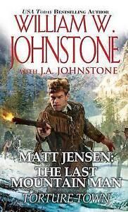 NEW Torture Town (Matt Jensen/Last Mountain Man) by William W. Johnstone