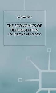 Economics of Deforestation: The Example of Ecuador (St Antony&quote;s Series), N