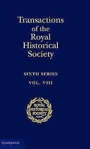 TRANSACTIONS OF THE ROYAL HISTORICAL SOCIETY: SIXTH SERIES: VIII., No author., U