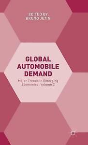 Global Automobile Demand Major Trends in Emerging Economies Vol by Jetin Bruno