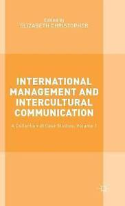 International Management and Intercultural Communication: A Colle 9781137479891