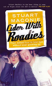"""""""AS NEW"""" Cider With Roadies: From School Bus to Tour Bus Without Ever Growing Up"""