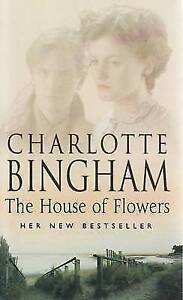 The House of Flowers by Charlotte Bingham (Paperback, 2004)
