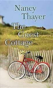 NEW The Guest Cottage by Nancy Thayer