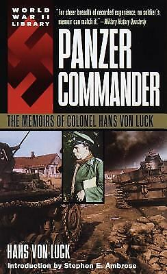 Panzer Commander : The Memoirs of Colonel Hans Von Luck by Hans Von Luck