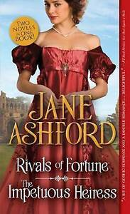 Rivals of Fortune / The Impetuous Heiress by Ashford, Jane -Paperback