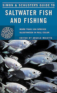 NEW Simon & Schuster's Guide to Saltwater Fish and Fishing by Angelo Mojetta