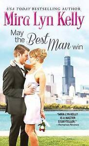 May the Best Man Win by Kelly, Mira Lyn -Paperback