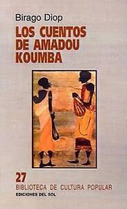 NEW Los Cuentos de Amadou Koumba (Spanish Edition) by Birago Diop