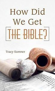 Good, How Did We Get the Bible? (Value Books), Tracy M. Sumner, Book
