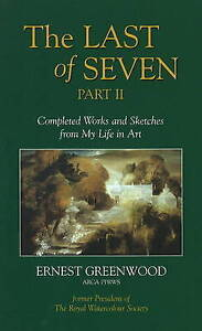 Last of Seven: Pt. 2: Completed Works and Sketches from My Life in Art by...
