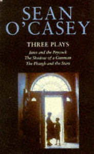 Three Plays: Juno and the Paycock, Shadow of a Gunman, Plough and the Stars,O'Ca