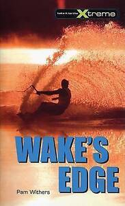 Wake's Edge (Take It to the Xtreme) by Withers, Pam