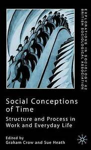Social Conceptions of Time: Structure and Process in Work and Everyday Life by