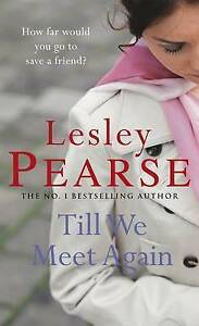 Till We Meet Again Pearse Lesley Very Good Book - Consett, United Kingdom - Till We Meet Again Pearse Lesley Very Good Book - Consett, United Kingdom