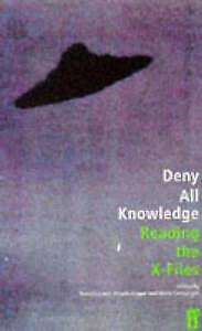 "Deny All Knowledge: Reading the ""X-files"", Cartwright, Marla, Hague, Angela, Lav"