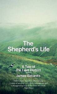 The Shepherd's Life: A Tale of the Lake District by James Rebanks (Hardback, 201