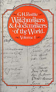 WATCHMAKERS AND CLOCKMAKERS OF THE WORLD., Baillie, G. H., Used; Very Good Book