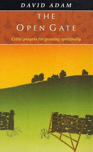 The Open Gate: Celtic Prayers for Growing Spirituality by David Adam (Paperback,
