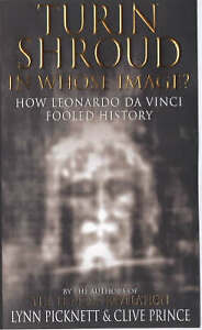The Turin Shroud: In Whose Image? - How Leonardo Da Vinci Fooled History by...