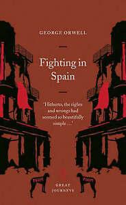 Fighting in Spain (Penguin Great Journeys), Orwell, George, Good Book