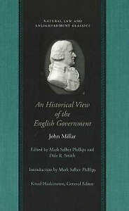 An Historical View of the English Government (Natural Law Paper) by John Millar