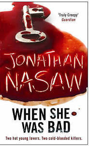When She Was Bad by Jonathan Nasaw (Paperback, 2008)